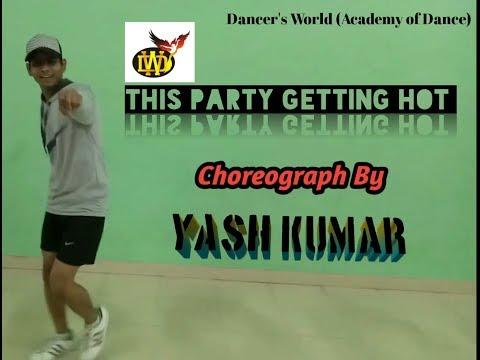 This Party Gettin Hot | Jazzy B | Yo Yo Honey Singh | Dancer's World (Academy of Dance)