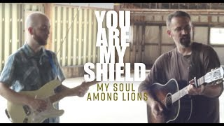 My Soul Among Lions // You Are My Shield (Psalm 3)
