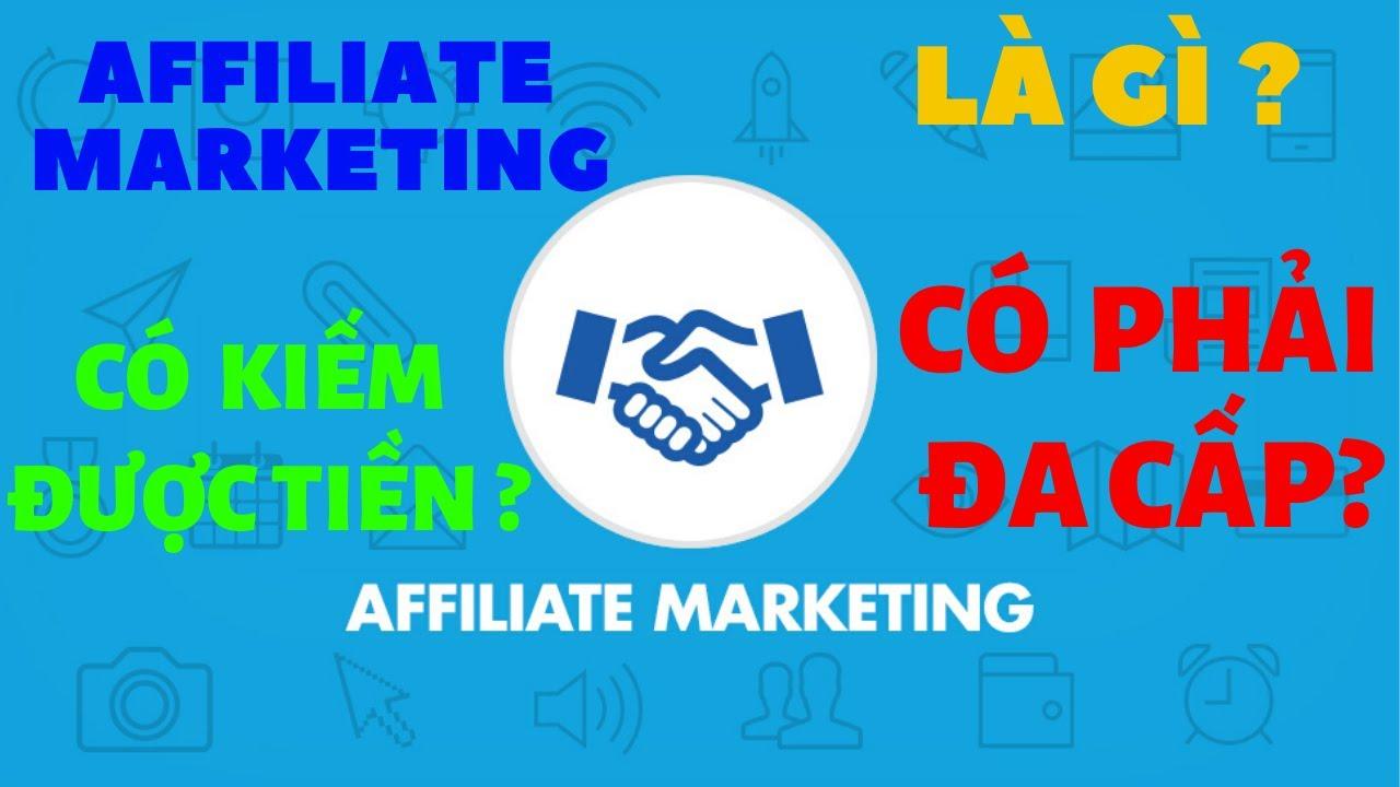 Affiliate Marketing là gì? Affiliate Marketing có lừa đảo, đa cấp không?
