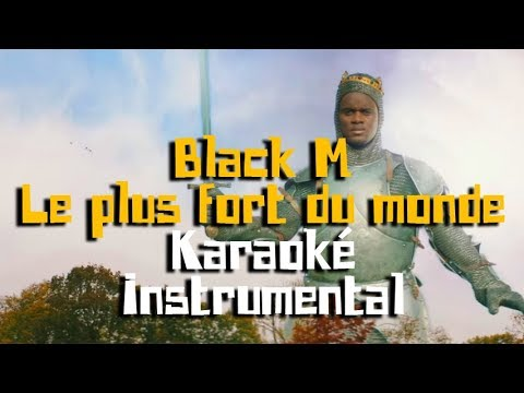 BLACK M - Le plus fort du monde | Karaoké instrumental ( Paroles / Lyrics )
