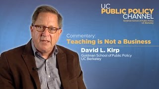Teaching is Not a Business: David Kirp
