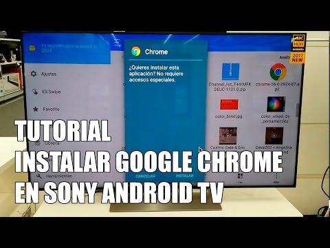 Como instalar Google Chrome en una Television Sony Android TV 2017