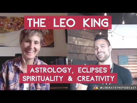 Liberate The Podcast! Episode 48: The Leo King Talks Astrology, Eclipses, Spirituality & Creativity