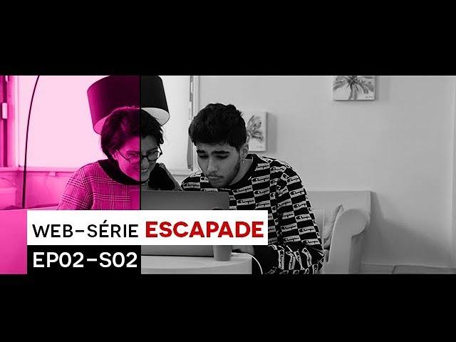 [WEB-SÉRIE] : Escapade - EP02 / S02