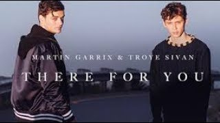 Martin Garrix Ft. Troye Sivan - There for You (Lyric)