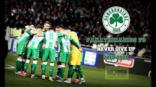 Panathinaikos FC | Never Give Up | 2019-2020 Season ||HD||