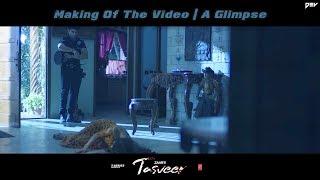 Making Of The Video | Tasveer | Dev | Zaar | A Glimpse