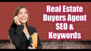 SEO For Buyers Agents - Real Estate Agent Marketing