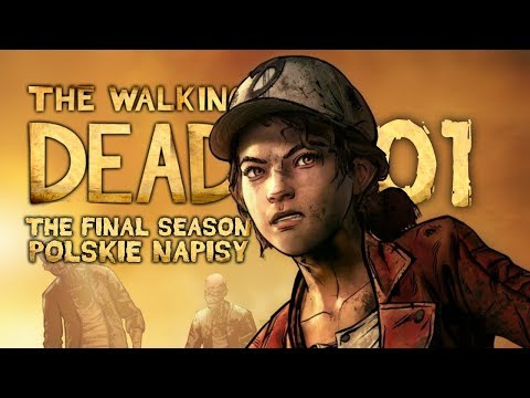 The Walking Dead: The Final Season (Napisy PL) #1 - Premiera (Sezon 4 Po Polsku / Zagrajmy w)