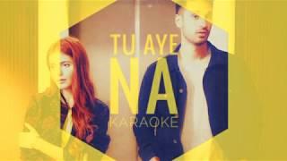 Aaya Na Tu karaoke|Arjun Kanungo, Momina Mustehsan - Aaya Na Tu