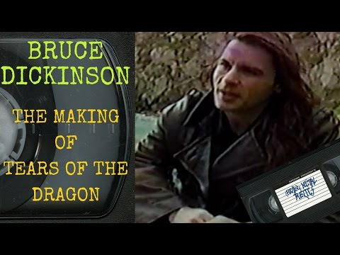 Bruce Dickinson The Making Of Tears Of The Dragon