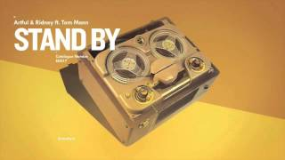 Artful & Ridney ft Tom Mann - Stand By (Instrumental Mix)