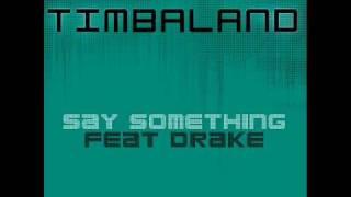 Timbaland Ft Drake - Say Something (instrumental)