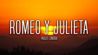 Paulo Londra Romeo y Julieta Lyrics Letra.mp3