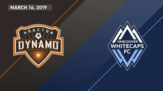 Houston Dynamo vs. Vancouver Whitecaps | HIGHLIGHTS - March 16, 2019