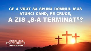 """Film creștin """"Mesagerul Evangheliei"""" Segment 1 - Ce a vrut să spună Domnul Isus atunci când, pe cruce, a zis """"S-a terminat""""?"""