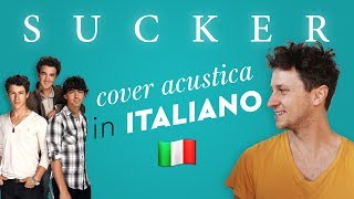 SUCKER in ITALIANO 🇮🇹 Jonas Brothers cover