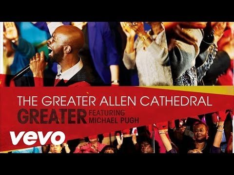 The Greater Allen Cathedral - Greater Lyric Video
