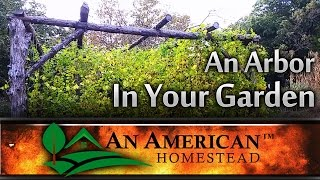 An Arbor In Your Garden - An American Homestead