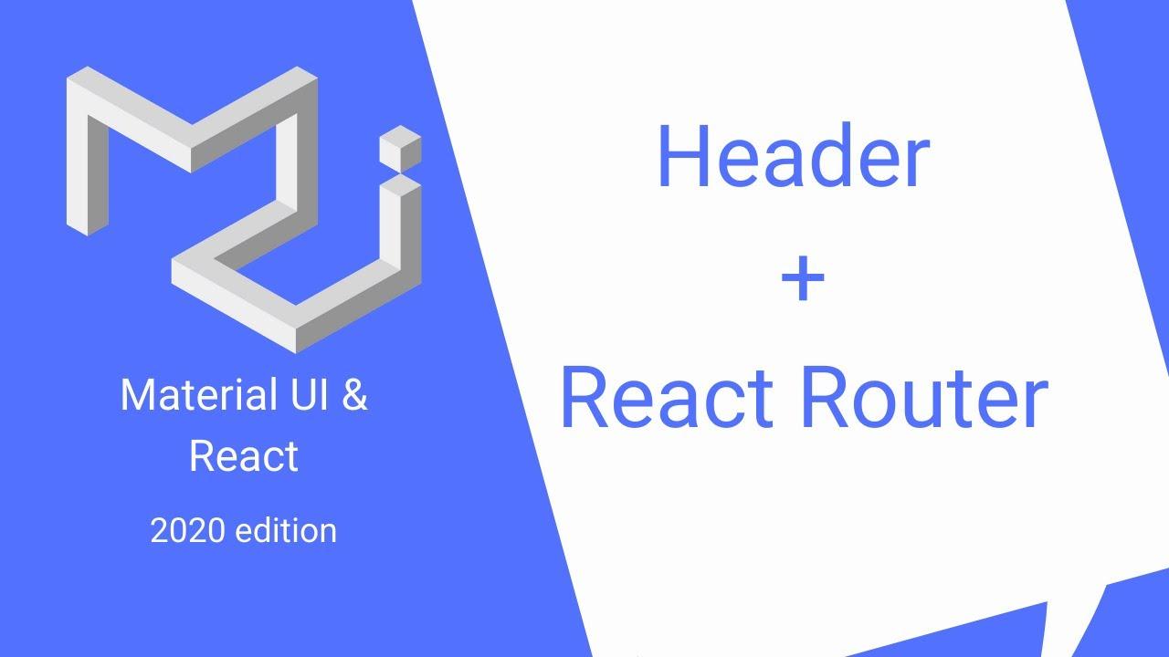 React & Material UI: Header (Appbar + Toolbar) & React Router