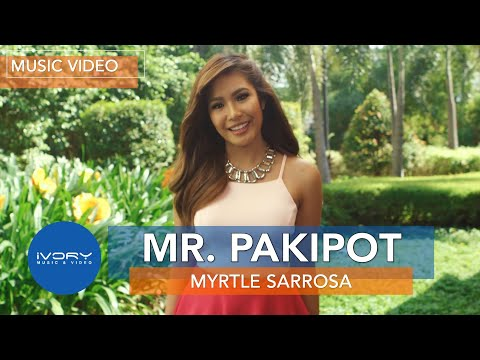Myrtle Sarrosa  Mr. Pakipot  Official Music Video