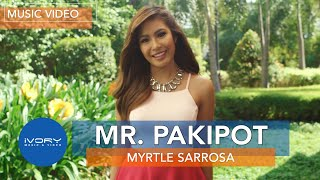Gambar cover Myrtle Sarrosa | Mr. Pakipot | Official Music Video