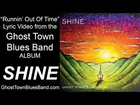 Runnin' Out of Time Lyric Video - Ghost Town Blues Band Mp3