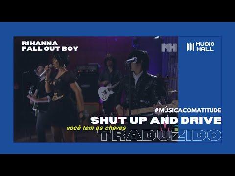 Fall Out Boy & Rihanna - Shut Up and Drive [VMA 2007] (Legendado/Tradução)