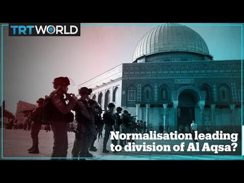 Israel Normalisation Deals May Lead To The Division Of Al Aqsa Youtube