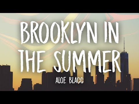 Aloe Blacc - Brooklyn In The Summer (Lyrics)