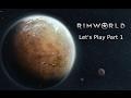 Rimworld Let's play part 1