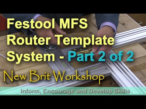 Festool MFS Router Template System - Part 2 of 2