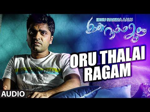 Oru Thalai Ragam Full Song (Audio) || INA || T R Silambarasan STR,Nayantara,Andrea, Kuralarasan T.R