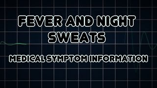 Fever and Night Sweats (Medical Symptom)