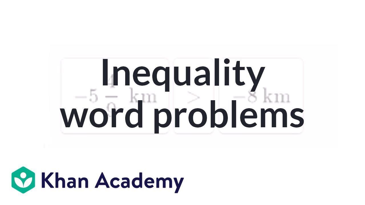 medium resolution of Inequality word problems (video)   Khan Academy
