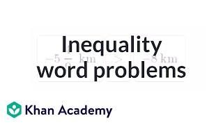 Inequality Word Problems   Applying Mathematical Reasoning   Pre-Algebra   Khan Academy