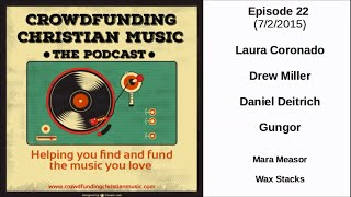 Crowdfunding Christian Music Podcast Episode 022