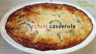 Zucchini Casserole | Ventuno Home Cooking