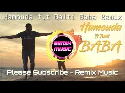 Baba  Balti   Ft Hamouda  ♥ Remix ♥ Dj Faouzi ♥ 2019 ♫