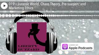 019 – Jurassic World, Chaos Theory, Pre-suasion, and Marketing Ethics