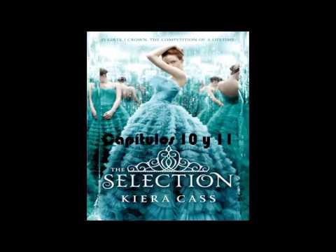 La Selección - Cap 10 y 11 (AUDIOLIBRO) de Kiera Cass