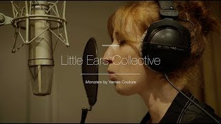 """""""MONSTERS"""" - Yamée Couture ft. Little Ears Collective"""