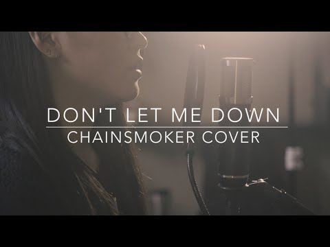 Don't Let Me Down - Chainsmokers [...