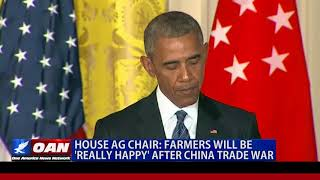Rep. Conaway: Farmers Will be Happy After China Trade War