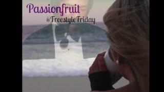 FREESTYLE FRIDAY - Passionfruit (Drake Remake)