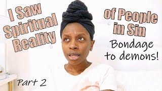 Dream/Spiritual Realm: Reality TV Like NEVER Seen Before!!! Bondage of Sin is LITERAL! | Part 2