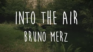 Into the Air [Lyrics] - Bruno Merz