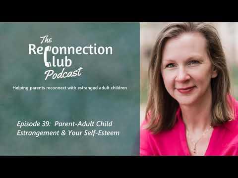 39. Parent-Adult Child Estrangement and Your Self-Esteem