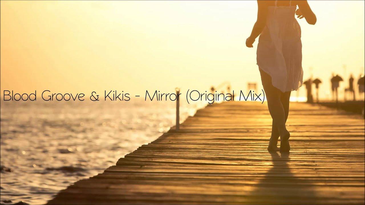 Download Blood Groove & Kikis - Mirror (Original Mix) [FREE DOWNLOAD]