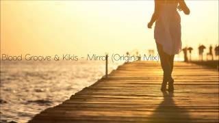 Blood Groove & Kikis - Mirror (Original Mix) [FREE DOWNLOAD]